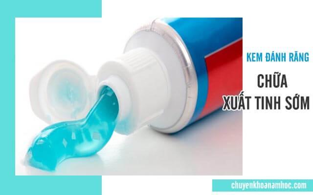 Cách chữa xuất tinh sớm đơn giản bằng kem đánh răng